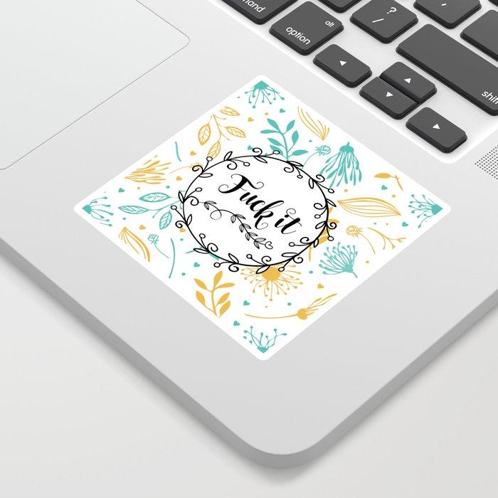 Fuck It Sticker