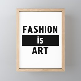 FASHION IS ART - fashion art quote Framed Mini Art Print