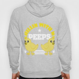 Chillin With Peeps -shirt Theres nothing better at Easter time than those little marshmallow candies Hoody