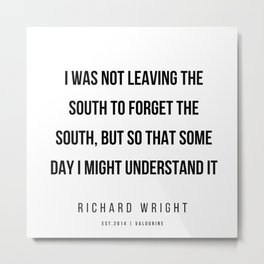 10   | Richard Wright Quotes  | 200709| Black Writers Metal Print