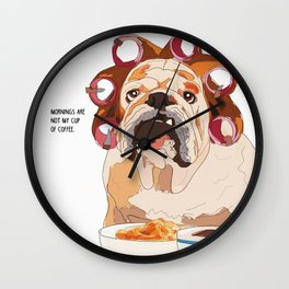 English Bulldog-Mornings are not my cup of coffee! Wall Clock