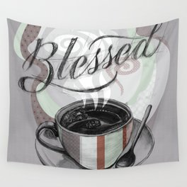 My Cup Overflows With Coffee Blessings Wall Tapestry