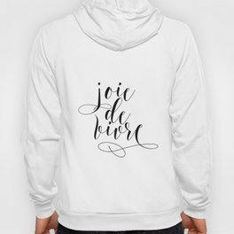 JOIE DE VIVRE, French Quote, French Poster, Inspirational Quote,Typography Print Hoody