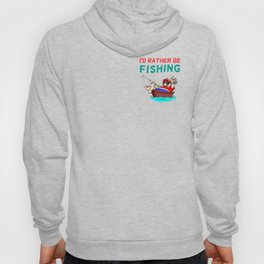 I'd Rather be Fishing Design Hoody