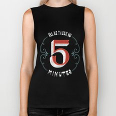 I'll Be There in 5 Minutes Biker Tank