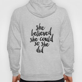 She Believed She Could So She Did black and white typography poster design bedroom wall home decor Hoody