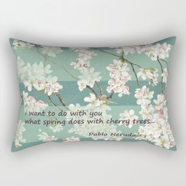 quiero hacer contigo lo que la primavera hace con los cerezos Rectangular Pillow