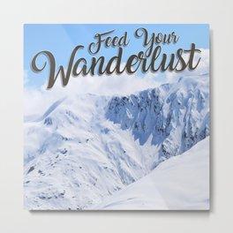 Feed your Wanderlust Metal Print