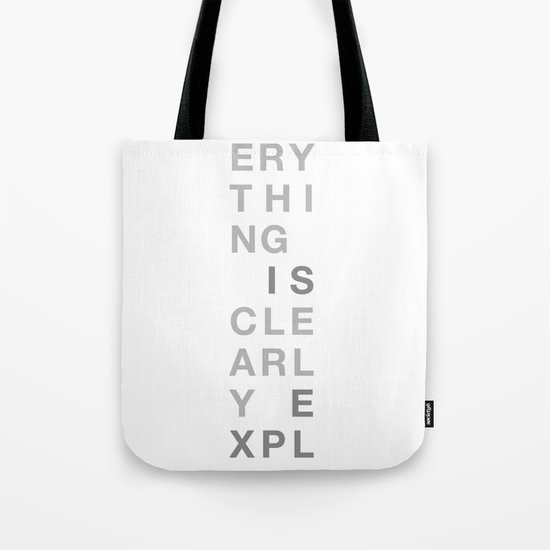 Not Everything Is Clearly Explained Tote Bag