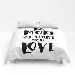 Do More of What You Love Comforters