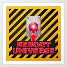 Reboot Universe Button Art Print