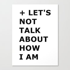 Let's not  Canvas Print
