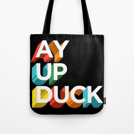 Ay Up Duck Tote Bag