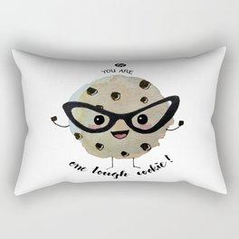 You Are One Tough Cookie! Rectangular Pillow