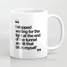 The Light at the End of the Tunnel black and white ink typography poster quote home decor bedroom Coffee Mug