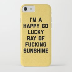 Ray Of Sunshine Funny Quote Slim Case iPhone 7