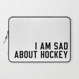 I Am Sad About Hockey Laptop Sleeve