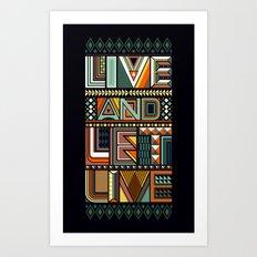 LIVE & LET LIVE Art Print