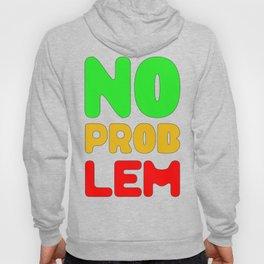 No Problem Hoody