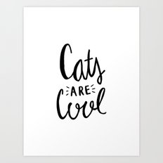 Cats are cool - hand lettered typography Art Print