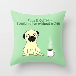 Pugs and Coffee Throw Pillow