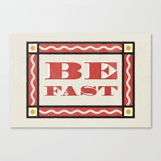 Be Fast Canvas Print