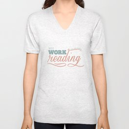 Why Work?  Unisex V-Neck