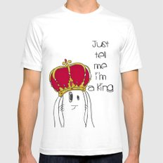 Just tell me I'm a King White Mens Fitted Tee MEDIUM