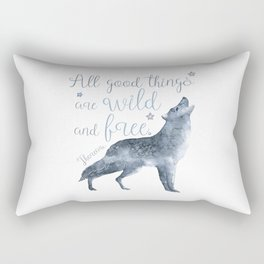 All good things are wild and free Rectangular Pillow