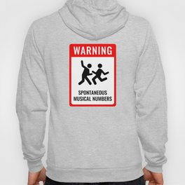 WARNING: Spontaneous Musical Numbers Hoody