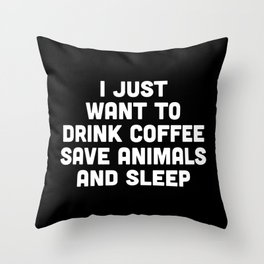 Drink Coffee Funny Quote Throw Pillow
