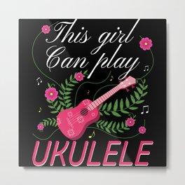 This Girl Can Play Ukulele Metal Print