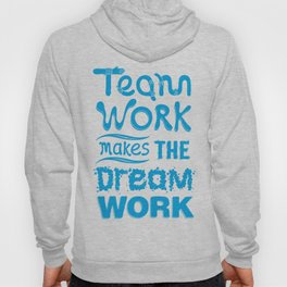 Team Work Makes the Dreamwork Hoody