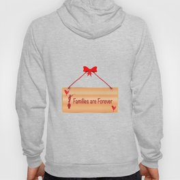 Families Are Forever Sign Hoody