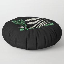In Weed We Trust   Ganja Cannabis 420 Gifts Floor Pillow
