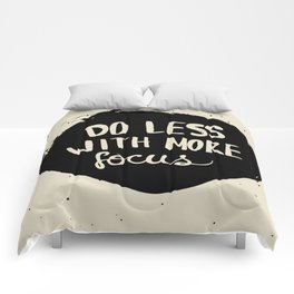 Do less with more focus Comforters