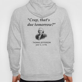 Funny Founding Father Thomas Jefferson Independence Day USA History Shirt For History Teachers Geeks Hoody
