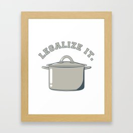 Legalize It Framed Art Print