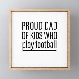 Proud Dad Of Kids Who Play Football Framed Mini Art Print