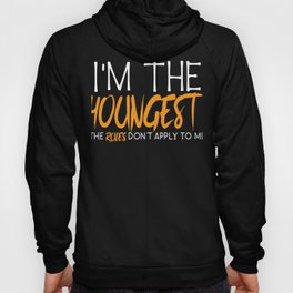 Family Siblings I'm The Youngest Hoody