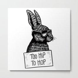 Too Hip To Hop Metal Print