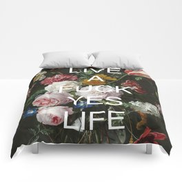 LIVE A FUCK YES LIFE Comforters