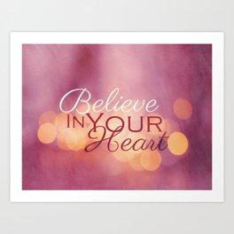 Believe in Your Heart Art Print