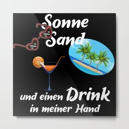 Sun Sand And A Drink Metal Print