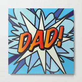 DAD Comic Book Superhero Cool Blue Pop Art  Metal Print