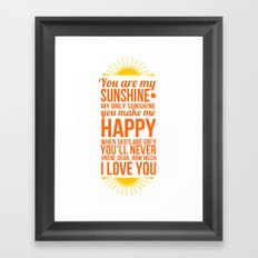 You are my sunshine! Framed Art Print