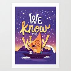 We know the way Art Print