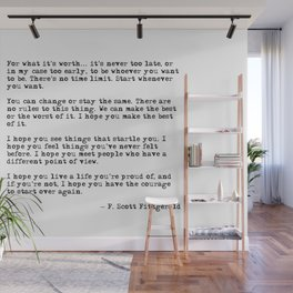 For what it's worth - F Scott Fitzgerald quote Wall Mural