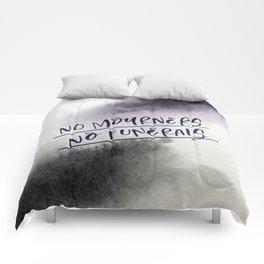 No Mourners, No Funerals Comforters