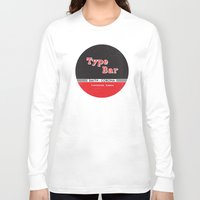 bar Long Sleeve T-shirts featuring Type Bar by One Little Bird Studio